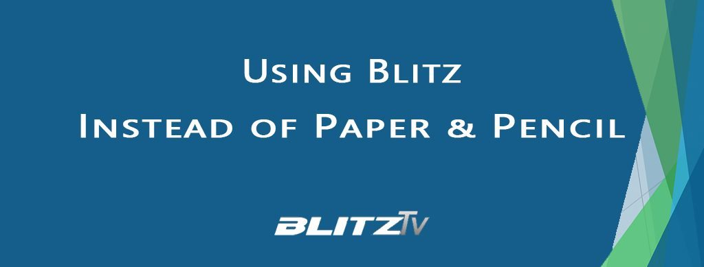 Using Blitz instead of Paper and Pencil