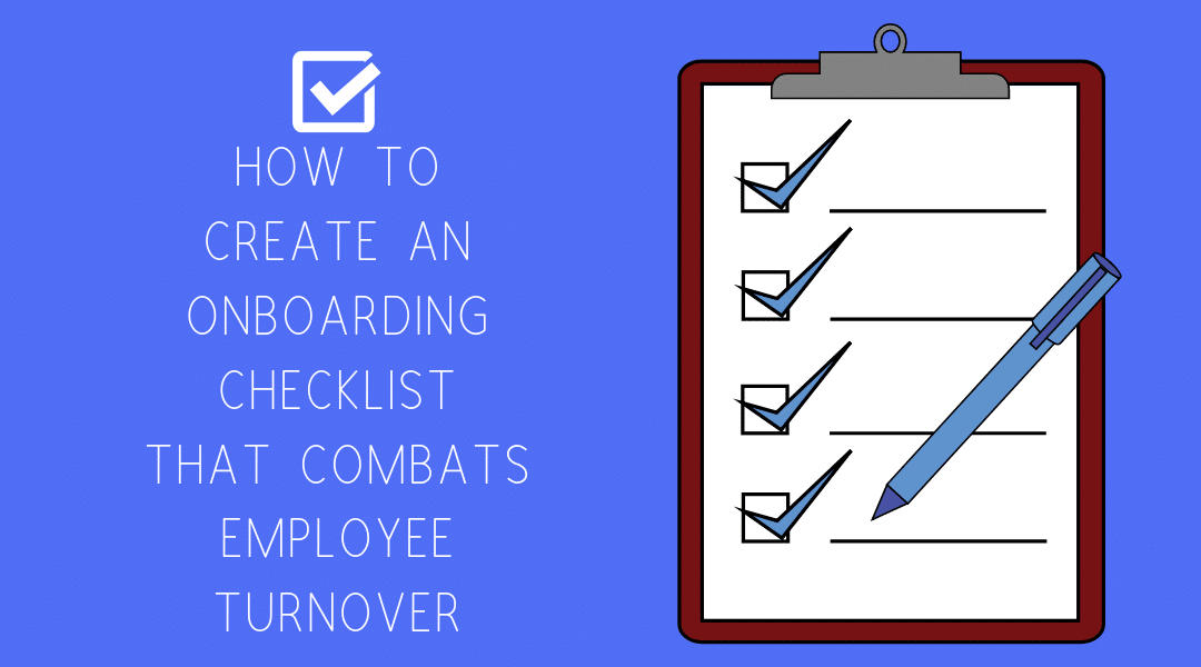 How to Create an Onboarding Checklist that Combats Turnover