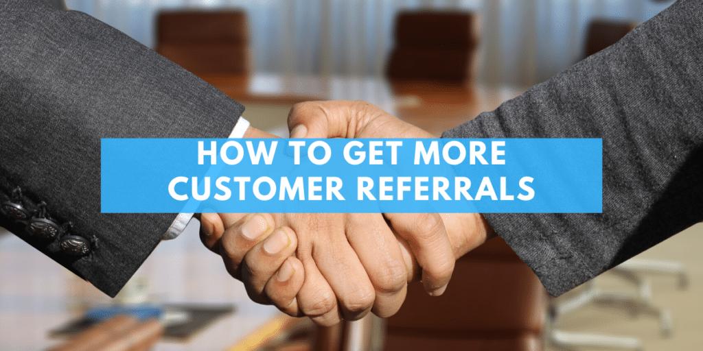 customer referrals