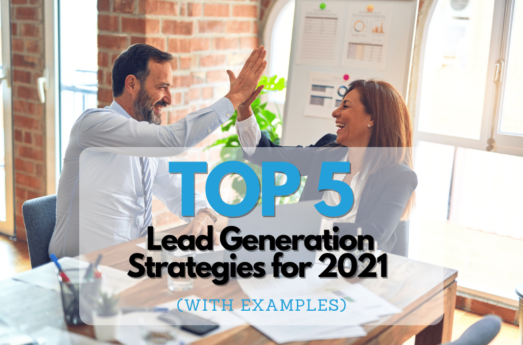 Top 5 Lead Generation strategies