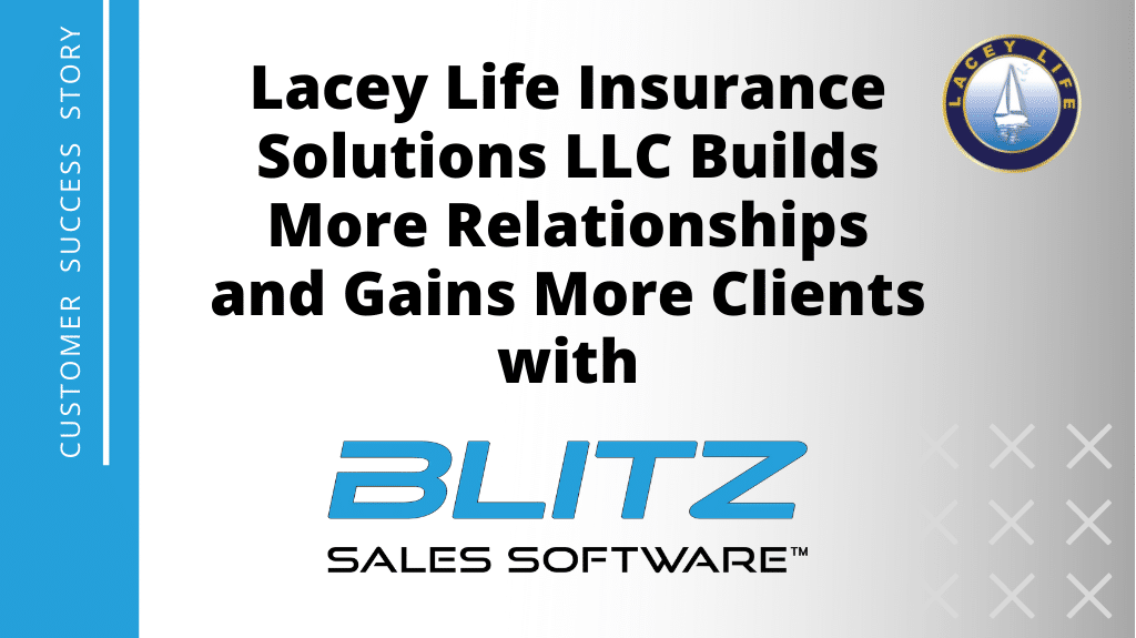Lacey Life Insurance Solutions Builds More Relationships and Gains More Clients